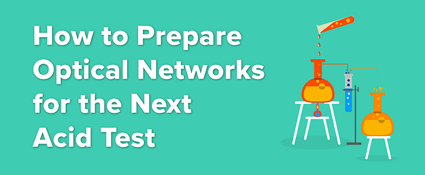 How to Prepare Optical Networks for the Next Acid Test