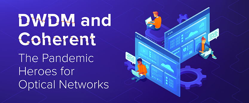 DWDM-and-Coherent-The-Pandemic-Heroes-for-Optical-Networks