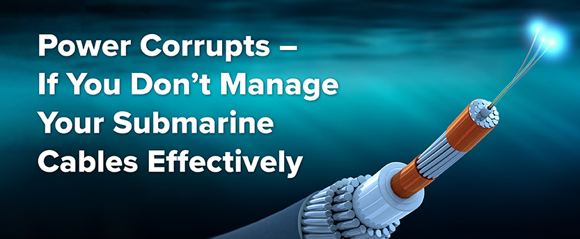 Power-Corrupts-If-You-Dont-Manage-Your-Submarine-Cables-Effectively