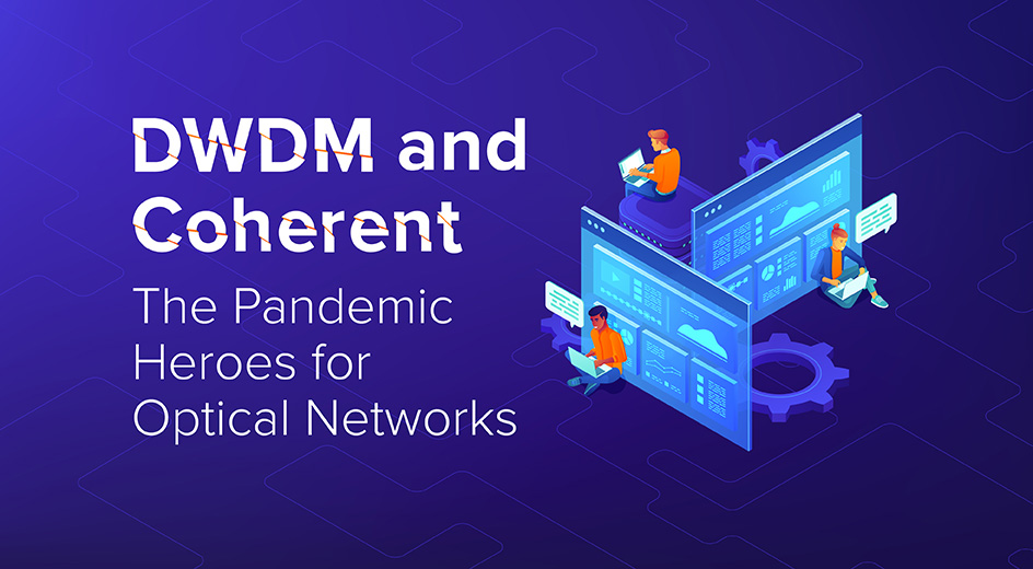 DWDM and coherent optical technology are helping shift capacity