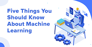 Five Things You Should Know About Machine Learning